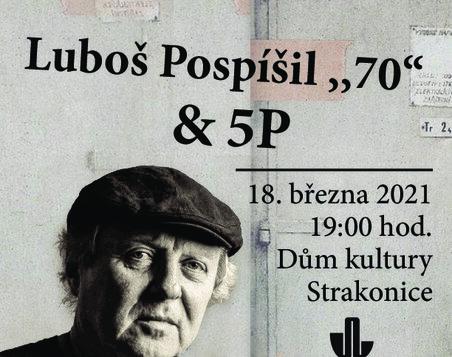 """Luboš Pospíšil """"70"""" + 5P - Live - nový termín 9.6. v Panské zahradě!!!"""