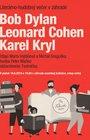 Bob Dylan, Leonard Cohen, Karel Kryl - Literárno-hudobný večer