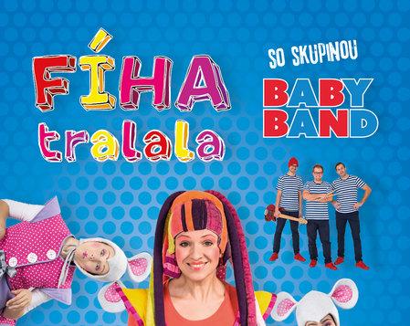 FÍHA tralala se skupinou BABY BAND - turné 2020 (PŘESUNUTO Z 15. 5.)