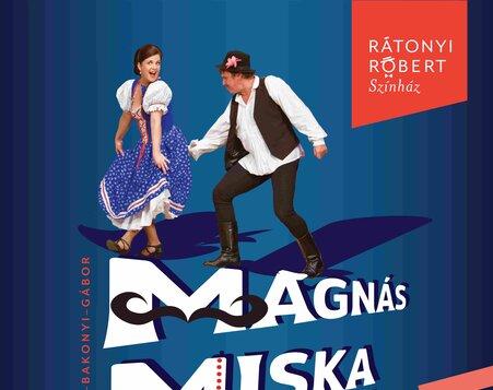 Opereta: MÁGNÁS MISKA