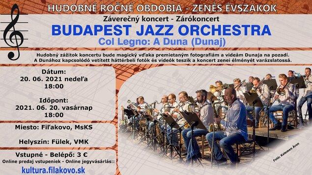 Hudobné ročné obdobia - Záverečný koncert: BUDAPEST JAZZ ORCHESTRA - Col Legno: Dunaj
