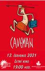 CAVEMAN na obranu pračlověka - 12.7.2021 (Letní kino)