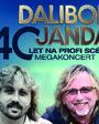 DALIBOR JANDA - 40 LET NA PROFI SCÉNĚ  - LK