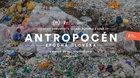 Antropocén: Epocha člověka