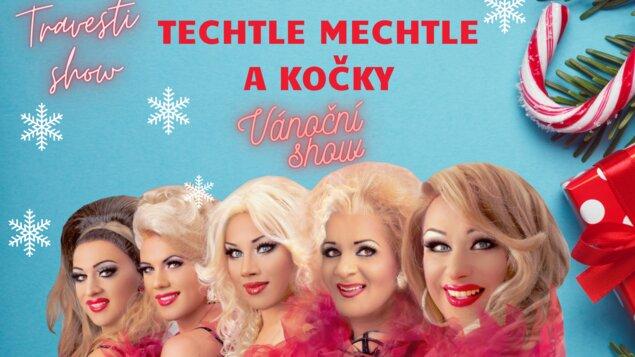 Techtle Mechtle a Kočky - travesti show