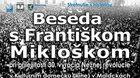 Stretnutie s históriou - BESEDA S FRANTIŠKOM MIKLOŠKOM