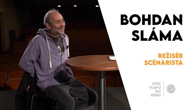 Bohdan Sláma: Scénář neexistuje! STRČ HLAVU DO PÍSKU #2