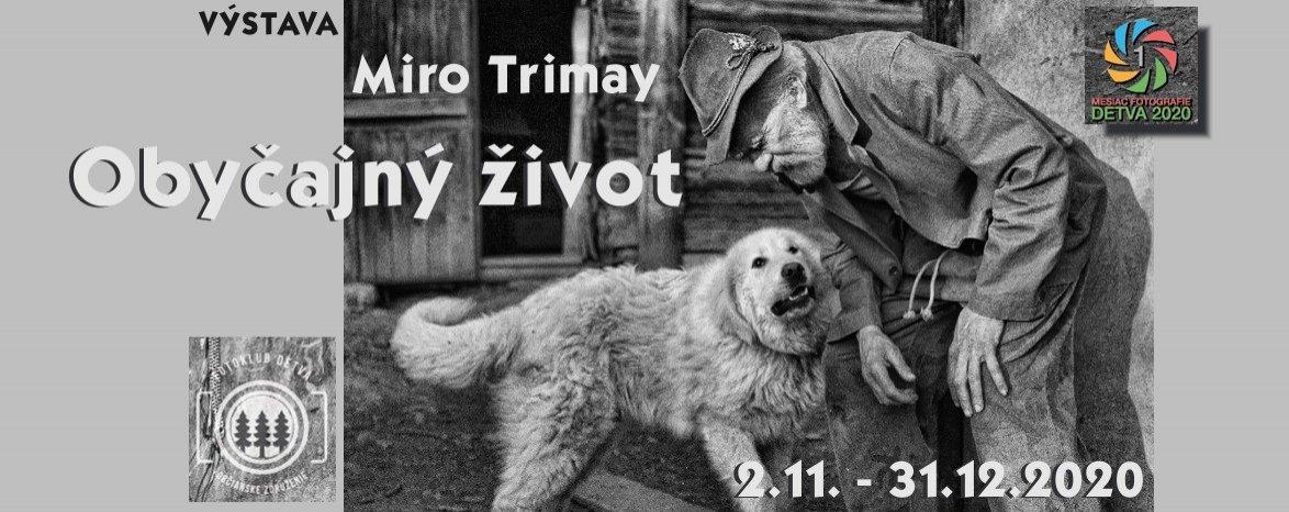 Miro Trimay – Obyčajný život (od 2.11. do 31.12. 2020)