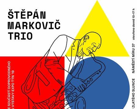 ŠTĚPÁN MARKOVIČ TRIO - koncert v galerii