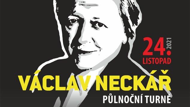 VÁCLAV NECKÁŘ  Půlnoční turné