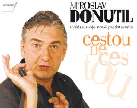 MIROSLAV DONUTIL Cestou, necestou...