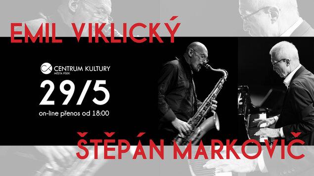 Štěpán Markovič & Emil Viklický ~ on-line
