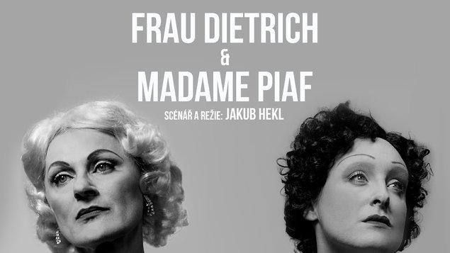 Frau Dietrich a Madame Piaf - 3. repríza