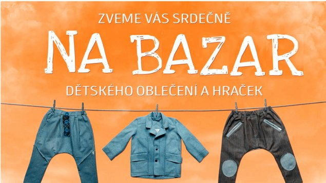 0ef6b1adbbe3 Bazar dětského oblečení a hraček – program a vstupenky online