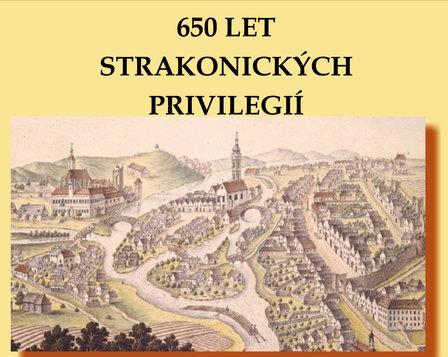 650 let strakonických městských privilegií