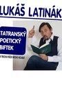 Drieňovské divadelné večere: TATRANSKÝ POETICKÝ BIFTEK S L. LATINÁKOM