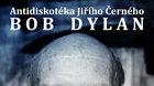 Antidiskotéka Jiřího Černého: Bob Dylan