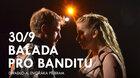 Balada pro banditu ~ Divadlo A. Dvořáka Příbram  A 