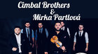 Cimbal Brothers a Mirka Partlová