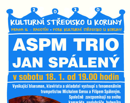 18.1.2020 v 19.00 * ASPM Trio - Jan Spálený