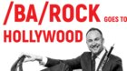 /BA/ROCK goes to HOLLYWOOD