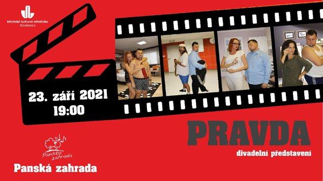 PRAVDA - divadlo v Panské zahradě