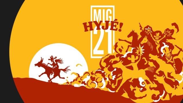 MIG 21 ~ HYJÉ! tour