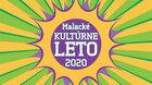 KULTÚRNE LETO 2020 V MALACKÁCH