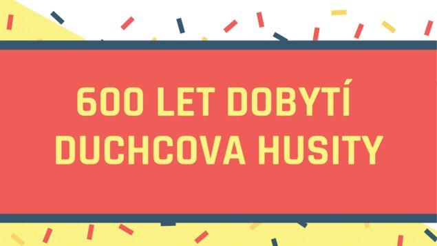 600 let dobytí Duchcova husity