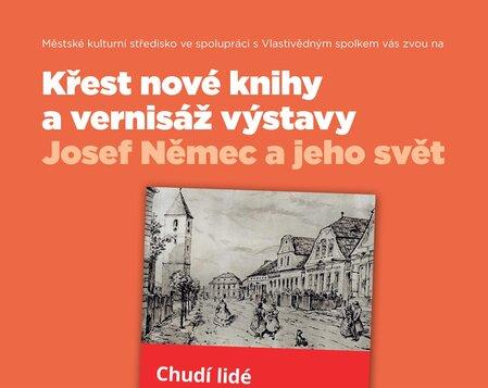 Vernisáž sezónní výstavy Josef Němec a jeho svět a křest knihy Chudí lidé