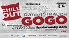 "CHILL OUT by ŠM DNH s Danielom ""Gogo"" Štrauchom"