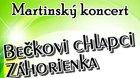 Martinský koncert - BEČKOVI CHLAPCI, ZÁHORIENKA