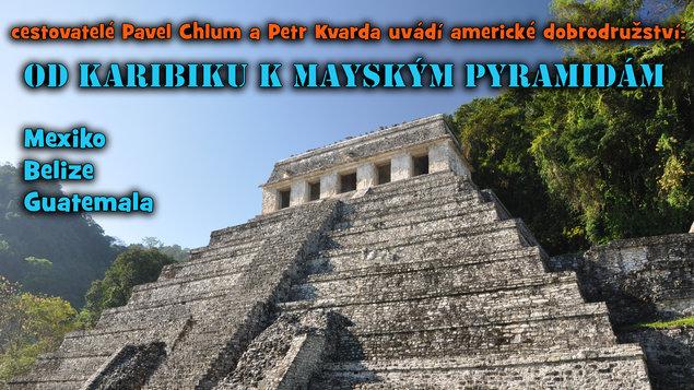 Od Karibiku k mayským pyramidám (Mexiko, Belize, Guatemala)