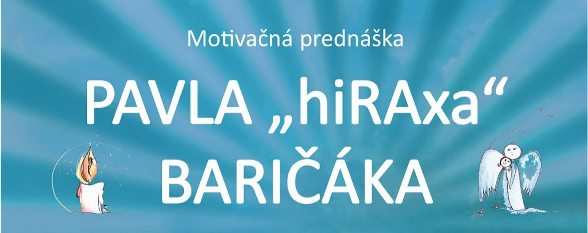 """Motivačná prednáška Pavla """"Hiraxa"""" Baričáka 2018"""