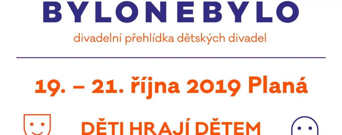 BYLONEBYLO, 19. - 21 . října 2019