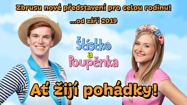 Štístko a Poupěnka ~ Ať žijí pohádky!