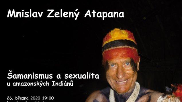 Mnislav Zelený Atapana - Šamanismus a sexualita u amazonských Indiánů