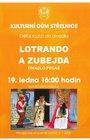 LOTRANDO A ZUBEJDA- divadlo