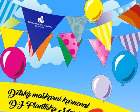 Dětský maškarní karneval  PŘÍSNÝ ZÁKAZ POUŽÍVÁNÍ KONFET !!!!!