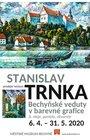 STANISLAV TRNKA – BECHYŇSKÉ VEDUTY V BAREVNÉ GRAFICE  A AKVARELY, OLEJE, PASTELY