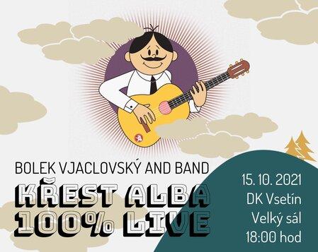 Bolek Vjaclovský – 100% Live